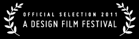 Official Selection 2011 - A Design Film Festival